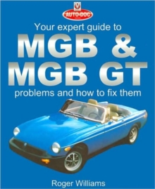 MGB & MGB GT : Your Expert Guide to Problems & How to Fix Them, Paperback Book