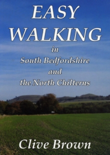 Easy Walking in South Bedfordshire and the North Chilterns, Paperback Book