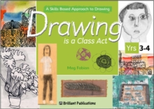 Drawing is a Class Act, Years 3-4 : A Skills-based Approach to Drawing, Paperback Book
