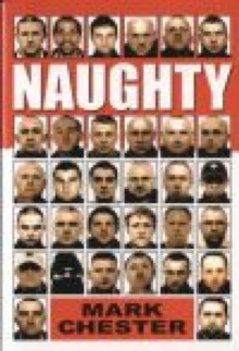 Naughty : The Story of a Football Hooligan Gang, Paperback Book