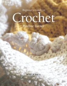 Beginner's Guide to Crochet, Paperback Book