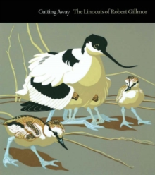 Cutting Away : The Linocuts of Robert Gillmor, Hardback Book