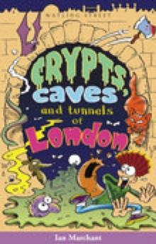 Crypts, Caves and Tunnels of London, Paperback Book