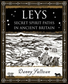 Leys : Secret Spirit Paths in Ancient Britain, Paperback Book