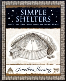 Simple Shelters : Tents, Tipis, Yurts, Domes and Other Ancient Homes, Paperback Book