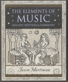 The Elements of Music : Melody, Rhythm and Harmony, Paperback Book