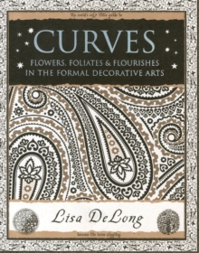Curves : Flowers, Foliates & Flourishes in The Formal Decorative Arts, Paperback Book