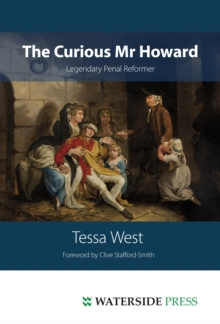 The Curious Mr Howard : Legendary Prison Reformer, Hardback Book