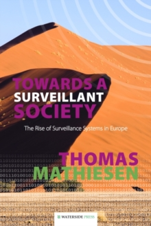 Towards a Surveillant Society : The Rise of Surveillance Systems in Europe, Paperback Book