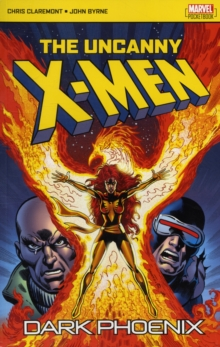 The Uncanny X-Men : Dark Phoenix, Paperback Book