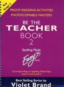 "Spelling Made Easy: be the Teacher : Corresponding to ""Spelling Made Easy"" Level 2 and Level 3 Proof Reading Activities, Photocopiable Masters Book 2, Paperback Book"