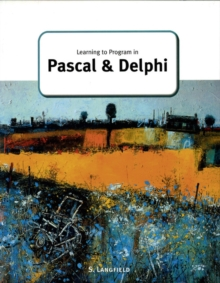 Learning to Program in Pascal and Delphi, Paperback Book