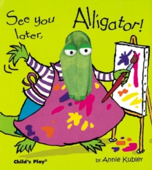 See You Later, Alligator!, Hardback Book