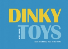 Dinky Toys : Much Loved Dinky Toys from the 1950s, Hardback Book