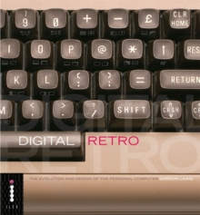 Digital Retro - The Evolution and Design of the Personal Computer, Paperback Book