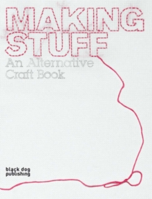Making Stuff : An Alternative Craft Book, Paperback Book