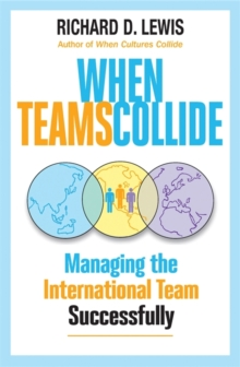 When Teams Collide : Managing the International Team Succesfully, Paperback Book
