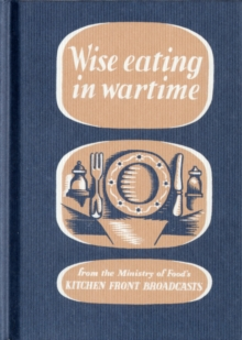 Wise Eating in Wartime, Hardback Book