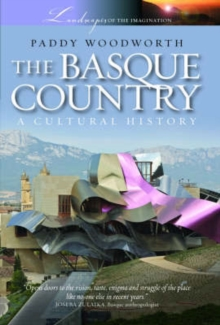 The Basque Country : A Cultural History, Paperback Book