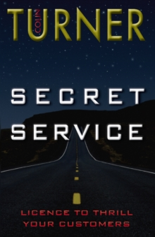 Secret Service : Licence to Thrill Your Customers, Paperback Book