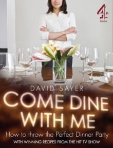 Come Dine With Me : Dinner Party Perfection, Paperback Book