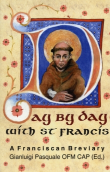 Day by Day with St. Francis : A Franciscan Breviary, Hardback Book