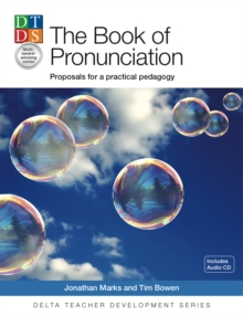 Delta Teacher Development Series: The Pronunciation Book: Proposals for a Practical Pedagogy, Mixed media product Book