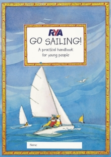 RYA Go Sailing : A Practical Guide for Young People, Paperback Book