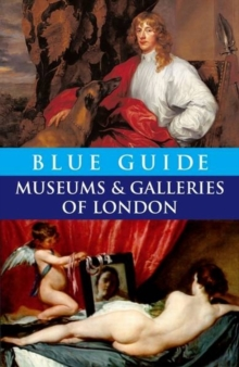 Blue Guide Museums and Galleries of London, Paperback Book