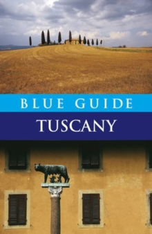 Blue Guide Tuscany, Paperback Book