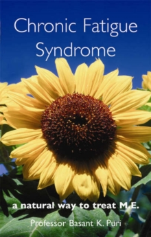 Chronic Fatigue Syndrome : A Natural Way to Treat M.E., Paperback Book