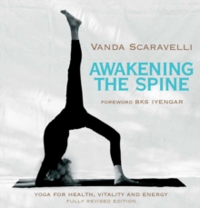Awakening the Spine : Stress Free Yoga for Health, Vitality and Energy, Paperback Book