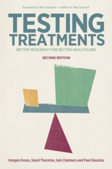 Testing Treatments : Better Research for Better Healthcare, Paperback Book