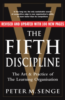 Fifth Discipline : The art and practice of the learning organization, The, Paperback Book