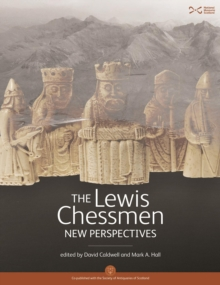 The Lewis Chessmen : New Perspectives, Hardback Book