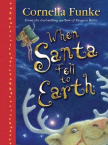 When Santa Fell to Earth, Hardback Book