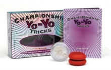 Championship Yo-Yo Tricks - Box Set : Learn to perform 32 cool yo-yo tricks with the enclosed instruction book and two yo-yos!, Mixed media product Book