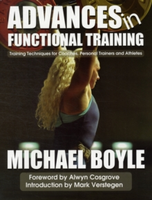 Advances in Functional Training : Training Techniques for Coaches, Personal Trainers and Athletes, Paperback Book