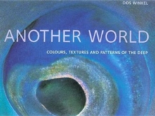 Another World : Colours, Textures and Patterns of the Deep, Hardback Book