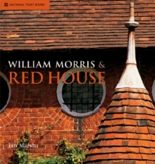 William Morris and Red House : A Collaboration Between Architect and Owner, Hardback Book