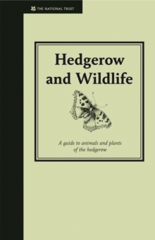 Hedgerow and Wildlife: Guide to Animals and Plants of the Hedgerow, Hardback Book