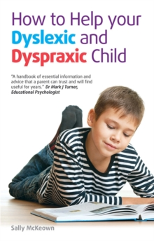 How to Help Your Dyslexic and Dyspraxic Child : A Practical Guide for Parents, Paperback Book