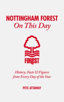 Nottingham Forest on This Day : History, Facts & Figures from Every Day of the Year, Hardback Book