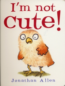 I'm Not Cute!, Board book Book