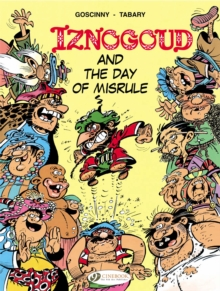 Iznogoud : Iznogoud and the Day of Misrule v. 3, Paperback Book