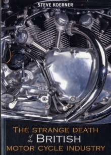 The Strange Death of the British Motorcycle Industry, Paperback Book