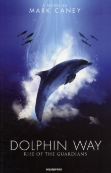 Dolphin Way : Rise of the Guardians, Paperback Book
