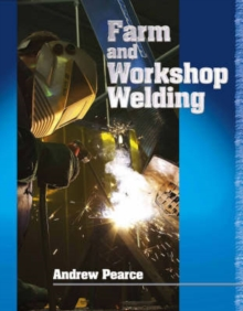 Farm and Workshop Welding, Hardback Book