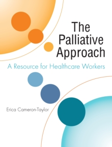 The Palliative Approach: A Resource for Healthcare Workers, Paperback Book