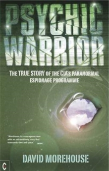 Psychic Warrior : The True Story of the CIA's Paranormal Espionage Programme, Paperback Book